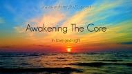 Awakening The Core